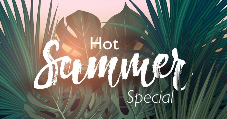 Hot Summer Special – Sommerangebot 2018