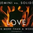 Jemini vs. Solid - Love is more than a word